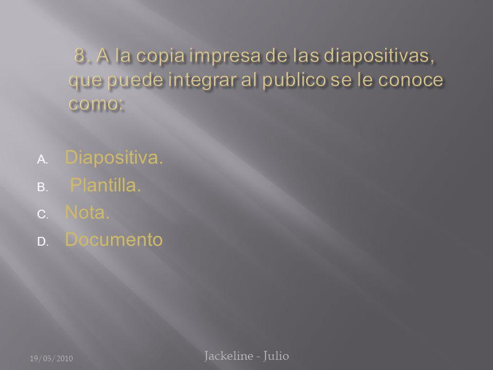 A. Tema. B. Fuentes. C. Efectos. D. Diseño. 19/05/2010 Jackeline - Julio