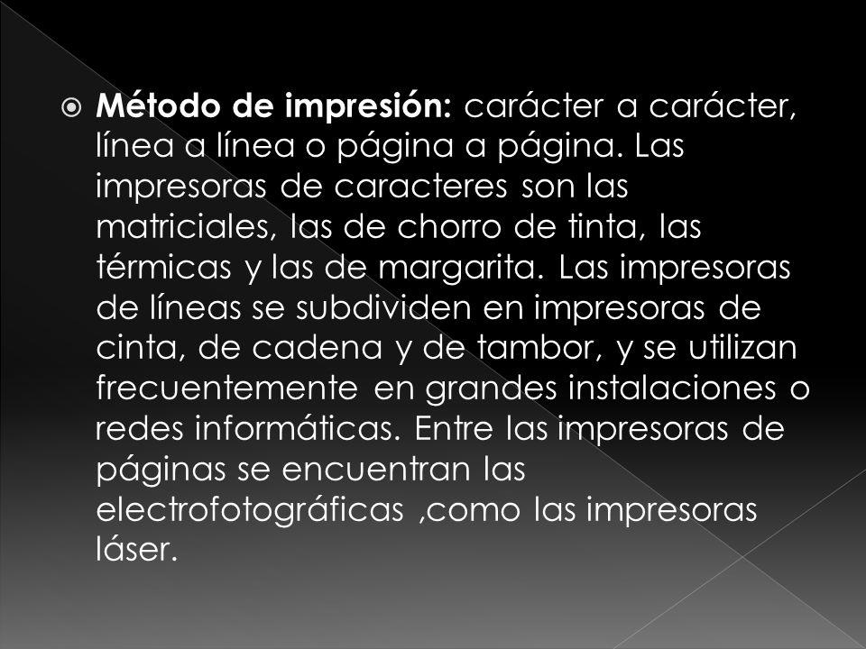 Método de impresión: carácter a carácter, línea a línea o página a página.