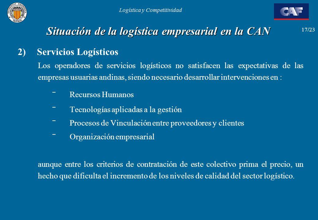 Logística y Competitividad 17/23 Situación de la logística empresarial en la CAN 2) Servicios Logísticos Los operadores de servicios logísticos no sat