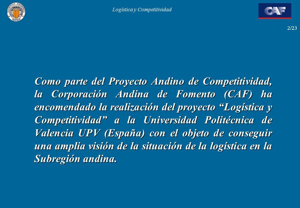 Logística y Competitividad 2/23 Como parte del Proyecto Andino de Competitividad, la Corporación Andina de Fomento (CAF) ha encomendado la realización