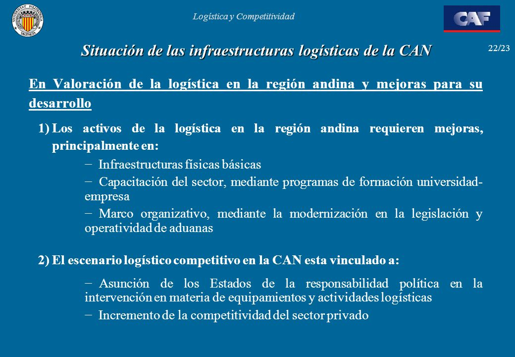 Logística y Competitividad 22/23 Situación de las infraestructuras logísticas de la CAN En Valoración de la logística en la región andina y mejoras pa