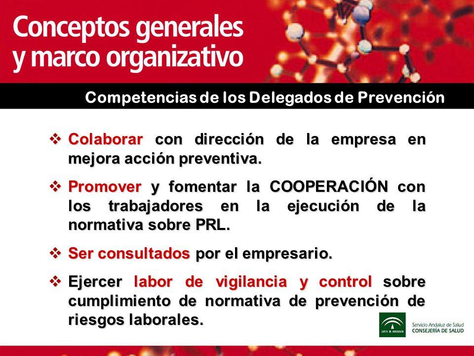 Competencias de los Delegados de Prevención Colaborar con dirección de la empresa en mejora acción preventiva. Colaborar con dirección de la empresa e