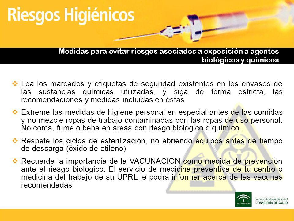 Medidas para evitar riesgos asociados a exposición a agentes biológicos y químicos Lea los marcados y etiquetas de seguridad existentes en los envases