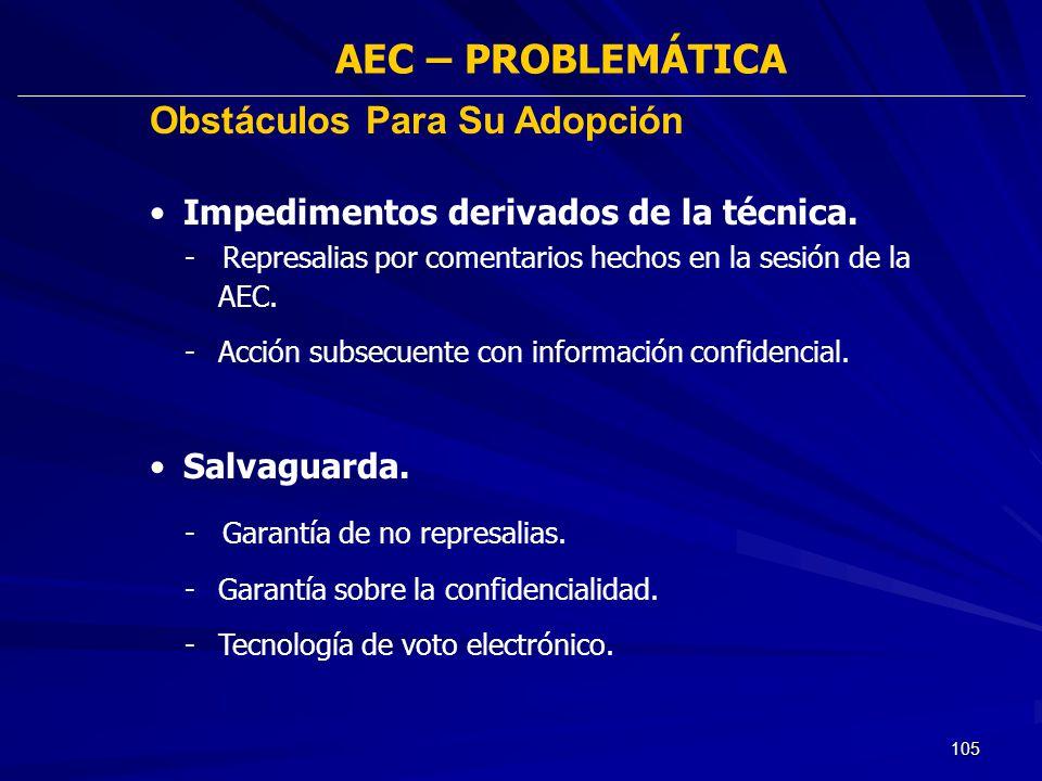 105 AEC – PROBLEMÁTICA - Represalias por comentarios hechos en la sesión de la AEC. -Acción subsecuente con información confidencial. Obstáculos Para