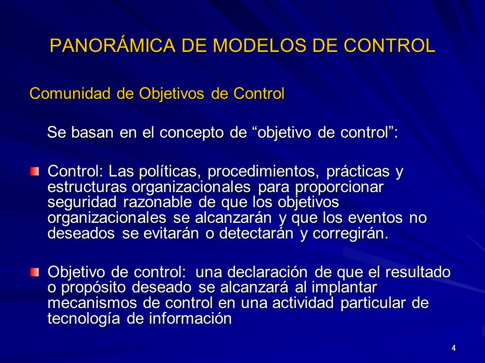 4 PANORÁMICA DE MODELOS DE CONTROL Comunidad de Objetivos de Control Se basan en el concepto de objetivo de control: Se basan en el concepto de objeti