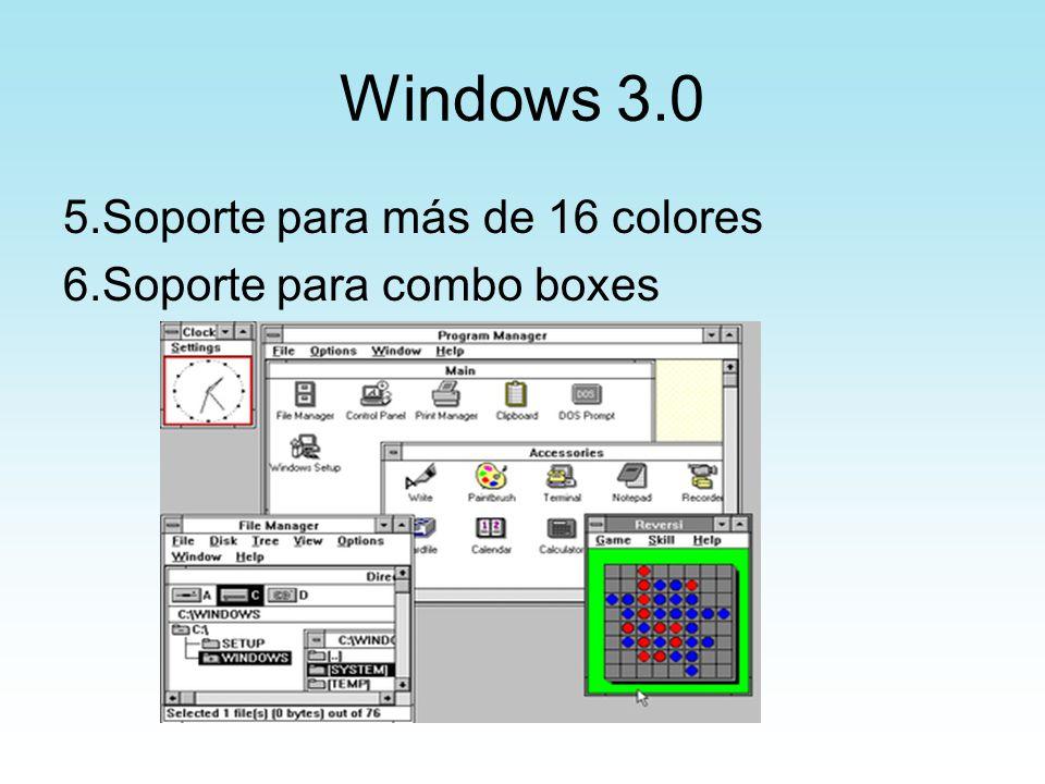 Windows 3.0 5.Soporte para más de 16 colores 6.Soporte para combo boxes