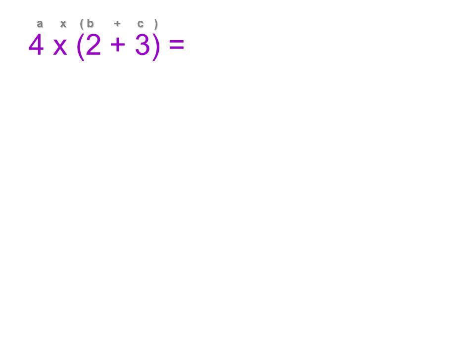a x ( b + c )
