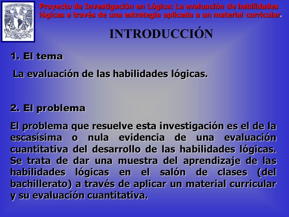 INTRODUCCIÓN 1.El tema La evaluación de las habilidades lógicas.