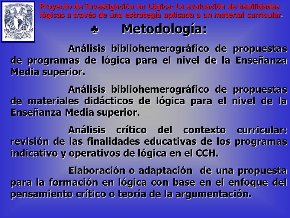 5. Alcances de la investigación Objetivo: Me propongo diseñar, aplicar y validar un instrumento de evaluación del aprendizaje de las habilidades lógic