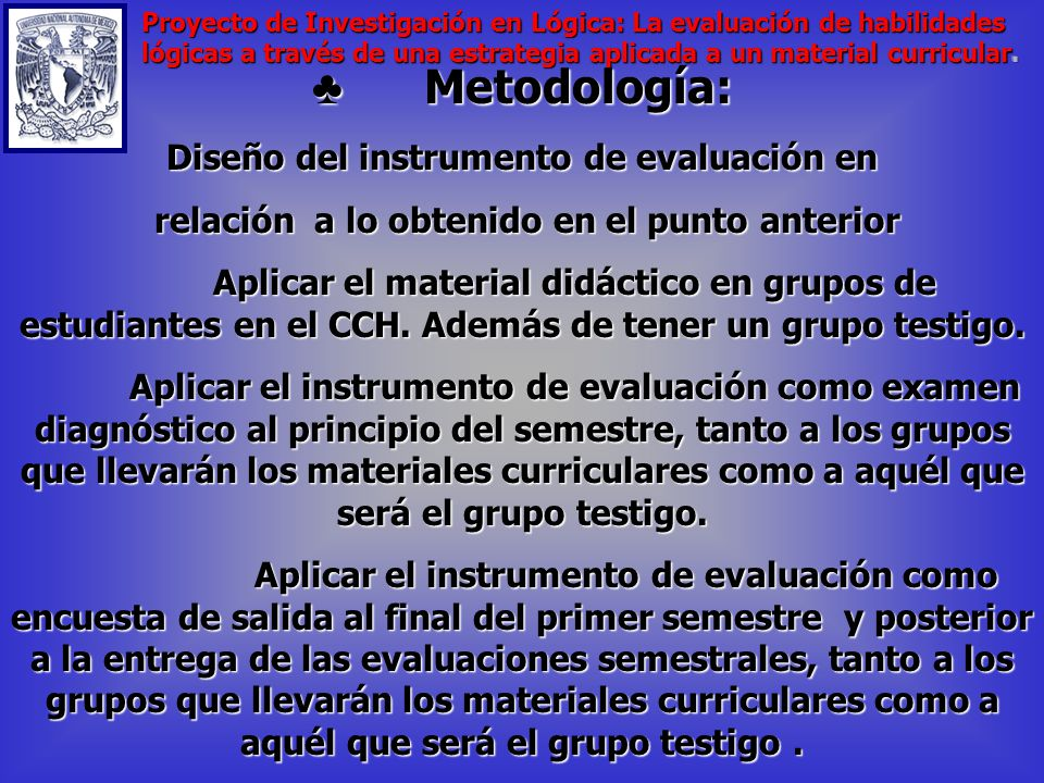 Metodología: Metodología: Análisis bibliohemerográfico de propuestas de programas de lógica para el nivel de la Enseñanza Media superior.