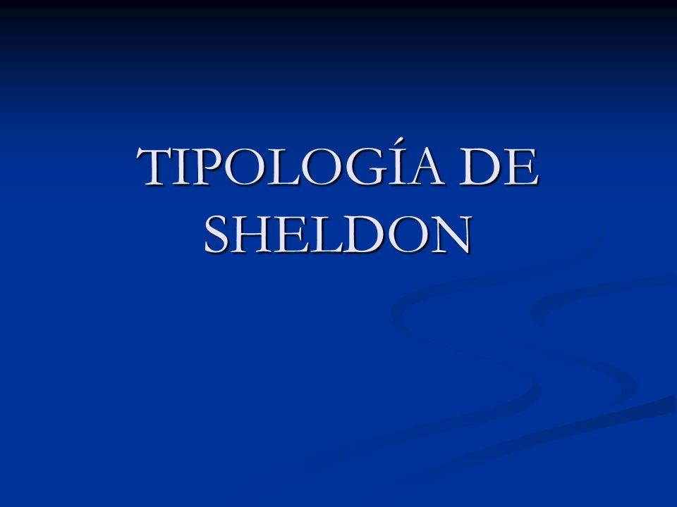 TIPOLOGÍA DE SHELDON