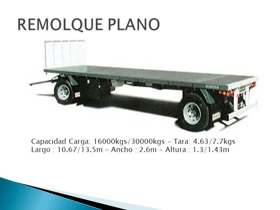 Capacidad Carga: 16000kgs/30000kgs - Tara: 4.63/7.7kgs Largo : 10.67/13.5m - Ancho : 2.6m - Altura : 1.3/1.43m