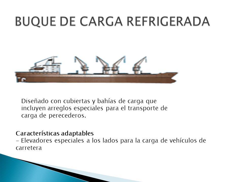 Diseñado con cubiertas y bahías de carga que incluyen arreglos especiales para el transporte de carga de perecederos. Características adaptables - Ele