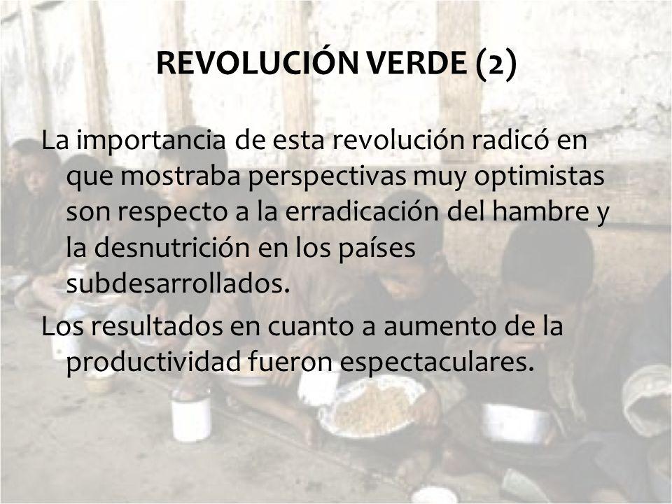La importancia de esta revolución radicó en que mostraba perspectivas muy optimistas son respecto a la erradicación del hambre y la desnutrición en lo