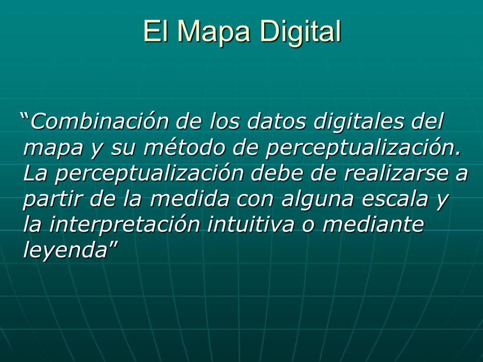 Condiciones del Mapa Digital 1.Producto Cartográfico que se encuentra en forma binaria sobre soporte digital, y sólo puede ser manipulado mediante ordenador.