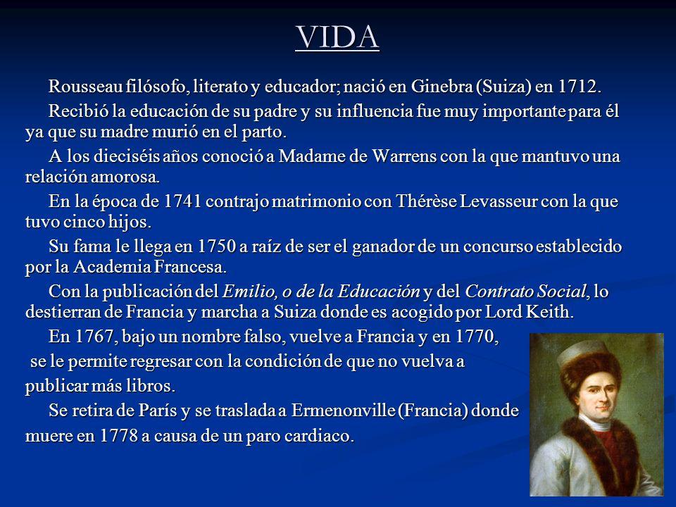 VIDA Rousseau filósofo, literato y educador; nació en Ginebra (Suiza) en 1712. Rousseau filósofo, literato y educador; nació en Ginebra (Suiza) en 171