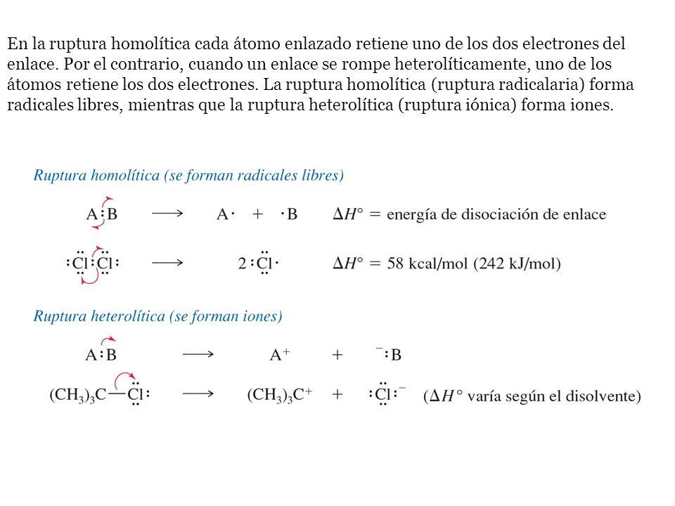 En la ruptura homolítica cada átomo enlazado retiene uno de los dos electrones del enlace. Por el contrario, cuando un enlace se rompe heterolíticamen