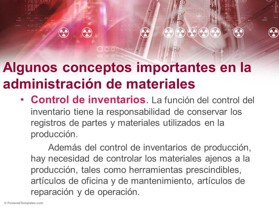 Control de inventarios. La función del control del inventario tiene la responsabilidad de conservar los registros de partes y materiales utilizados en