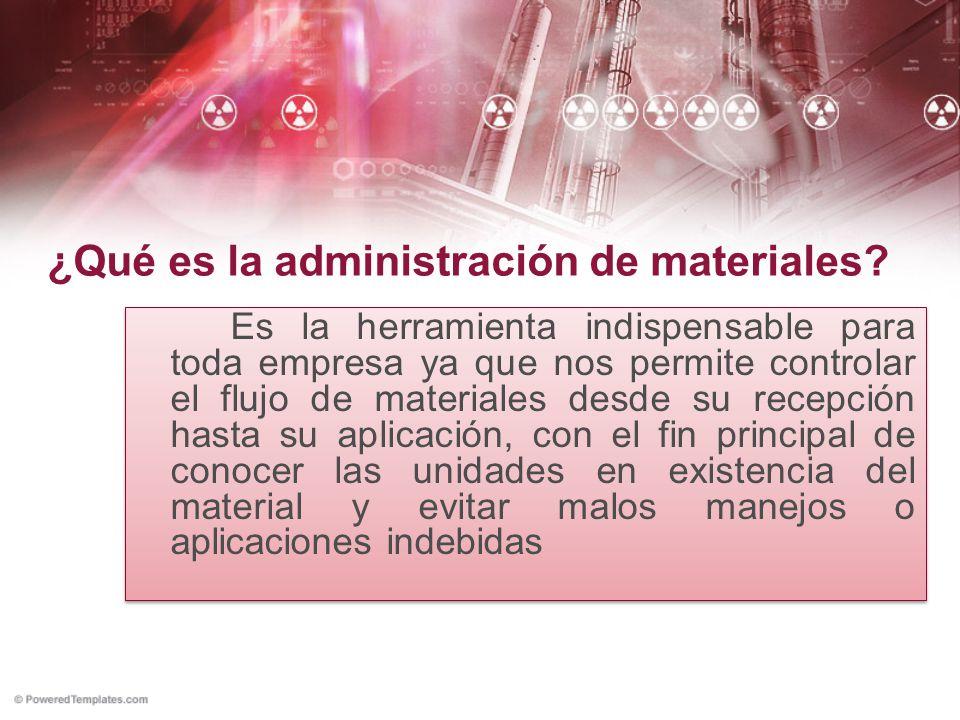 ¿Qué es la administración de materiales? Es la herramienta indispensable para toda empresa ya que nos permite controlar el flujo de materiales desde s