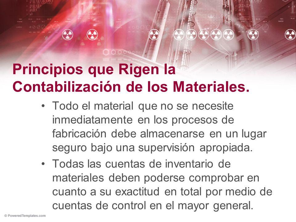 Todo el material que no se necesite inmediatamente en los procesos de fabricación debe almacenarse en un lugar seguro bajo una supervisión apropiada.