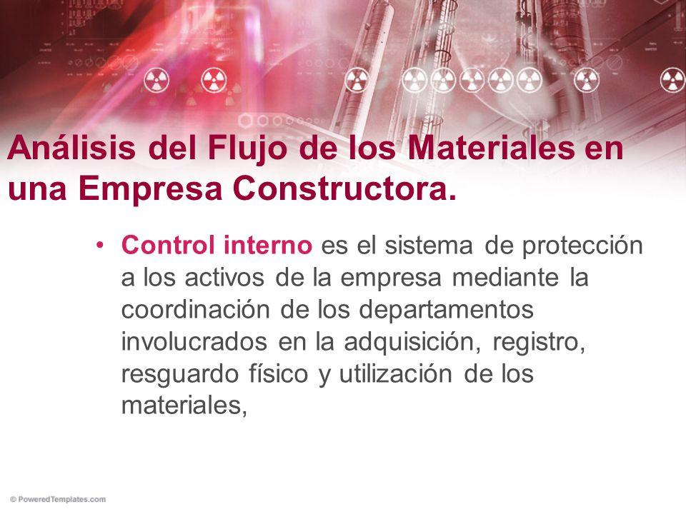 Análisis del Flujo de los Materiales en una Empresa Constructora. Control interno es el sistema de protección a los activos de la empresa mediante la