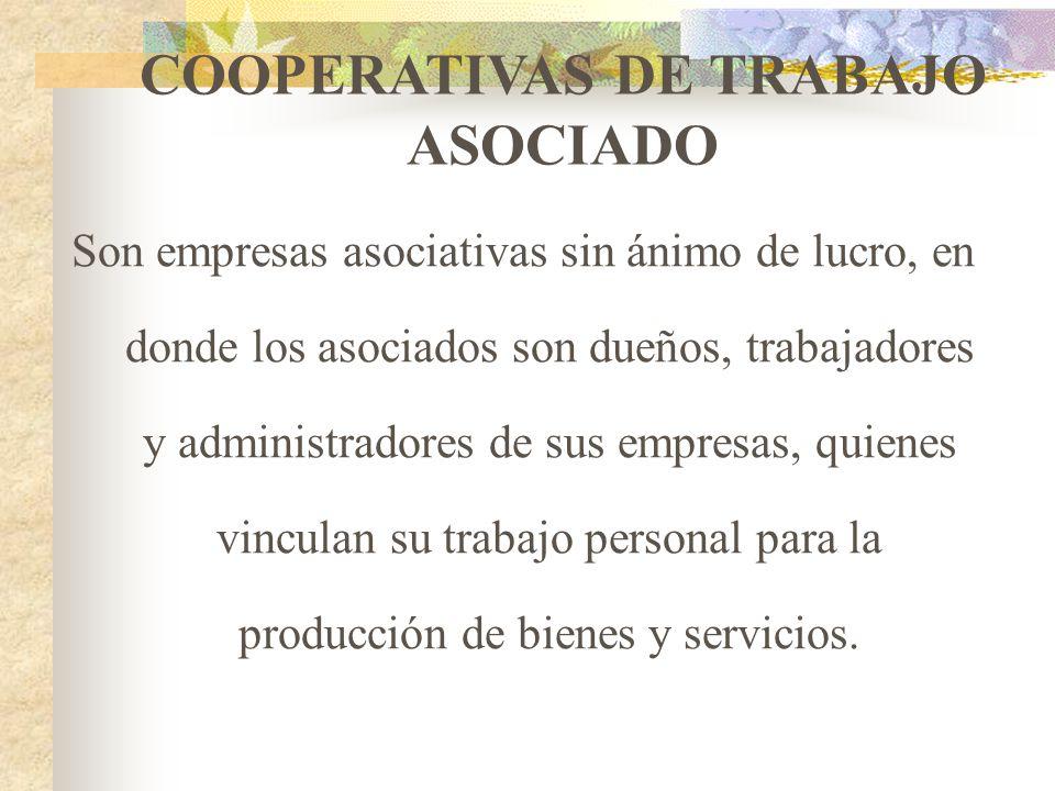 PRECOOPERATIVAS Grupos que se organizan para realizar actividades permitidas a las Cooperativas y, que por carecer de capacidad económica, educativa,