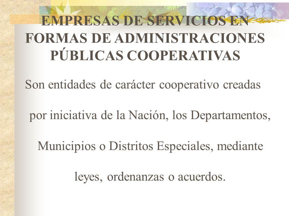 COOPERATIVAS DE TRABAJO ASOCIADO Son empresas asociativas sin ánimo de lucro, en donde los asociados son dueños, trabajadores y administradores de sus