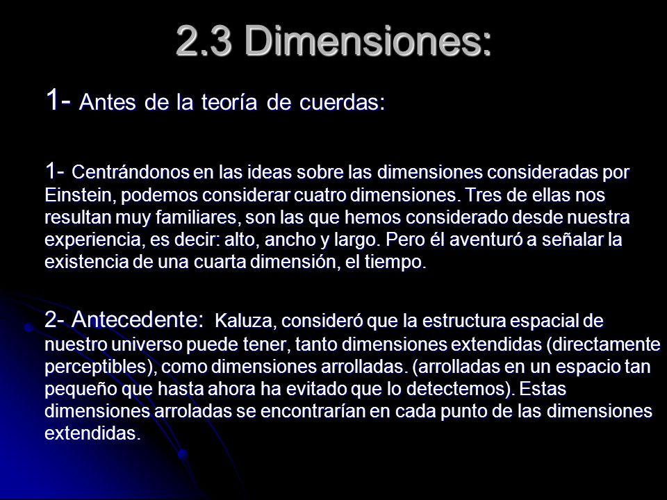 2.3 Dimensiones: 1- Antes de la teoría de cuerdas: 1- Centrándonos en las ideas sobre las dimensiones consideradas por Einstein, podemos considerar cu