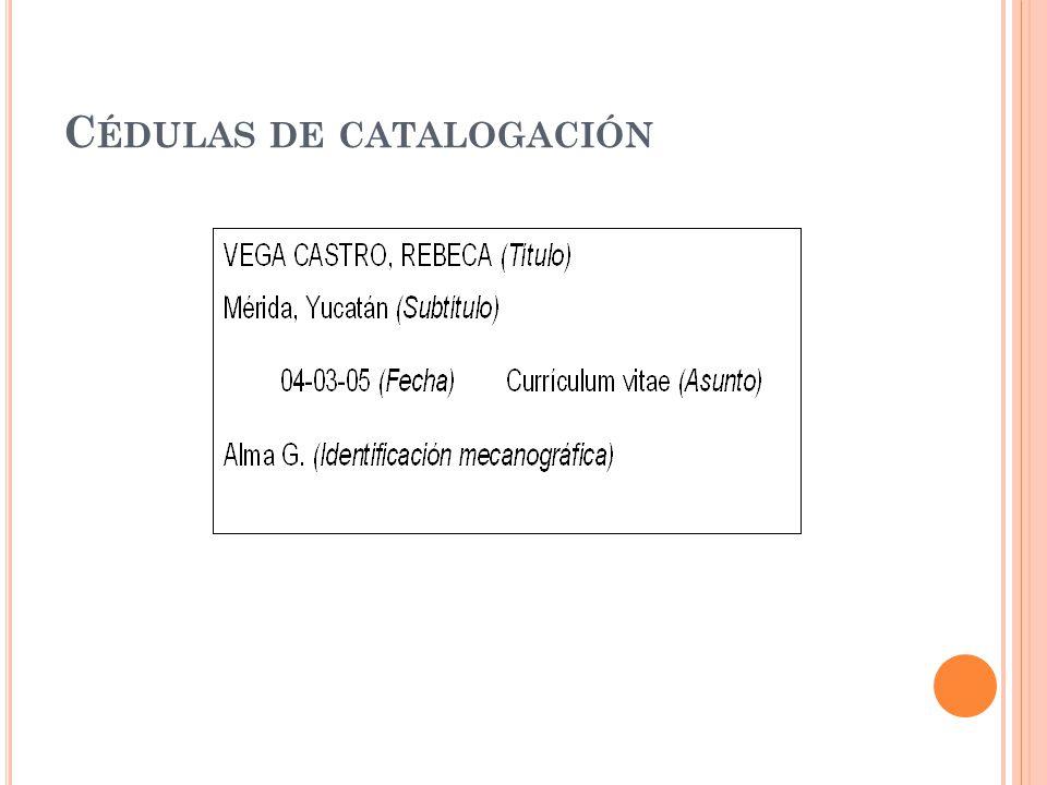 C ÉDULAS DE CATALOGACIÓN