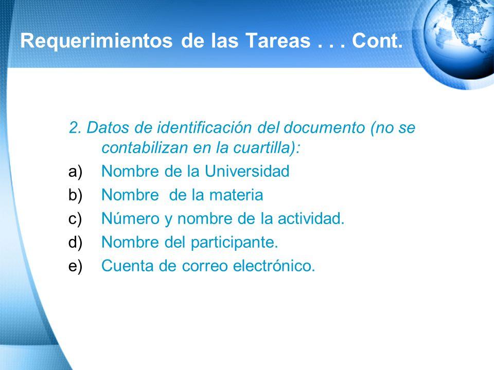 Requerimientos de tareas 1. Características del formato del proyecto: a) Extensión máxima de tres cuartillas (espaciado a 1.5). b) Letra Arial, tamaño