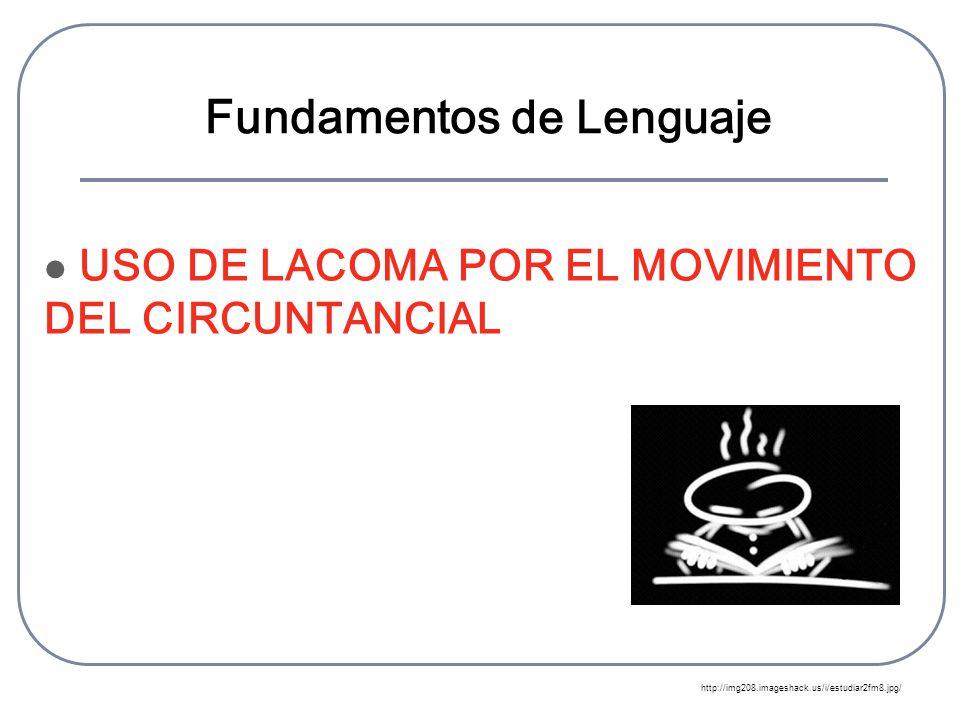 Para marcar el movimiento del circunstancial, se coloca coma(s) C, S + V + O S, C, V + O S + V, C, O La coma por movimiento del circunstancial