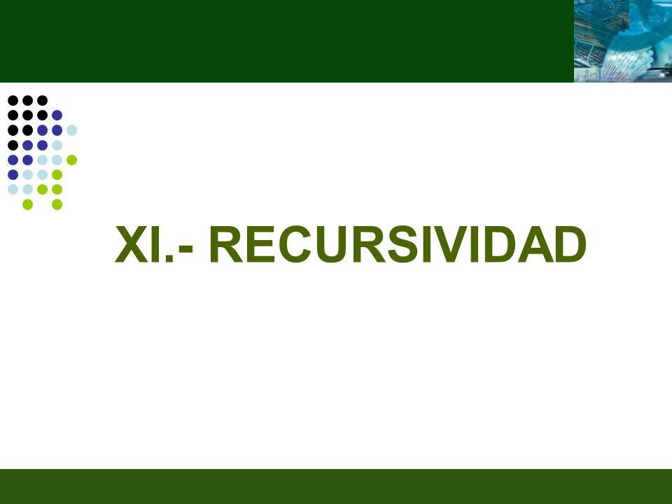 XI.- RECURSIVIDAD