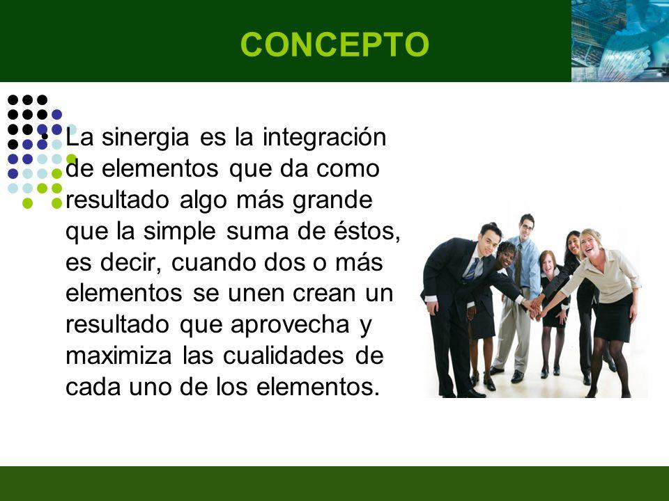 La sinergia es la integración de elementos que da como resultado algo más grande que la simple suma de éstos, es decir, cuando dos o más elementos se unen crean un resultado que aprovecha y maximiza las cualidades de cada uno de los elementos.
