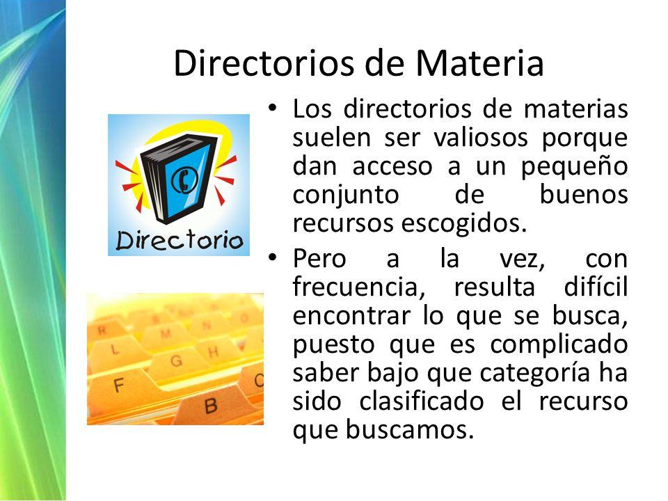 Directorios de Materia JournalSearch (ISI) REDALYC (Red de Revistas Científicas de América Latina y el Caribe, España y Portugal), NewJour: Electronic Journals and Newsletters