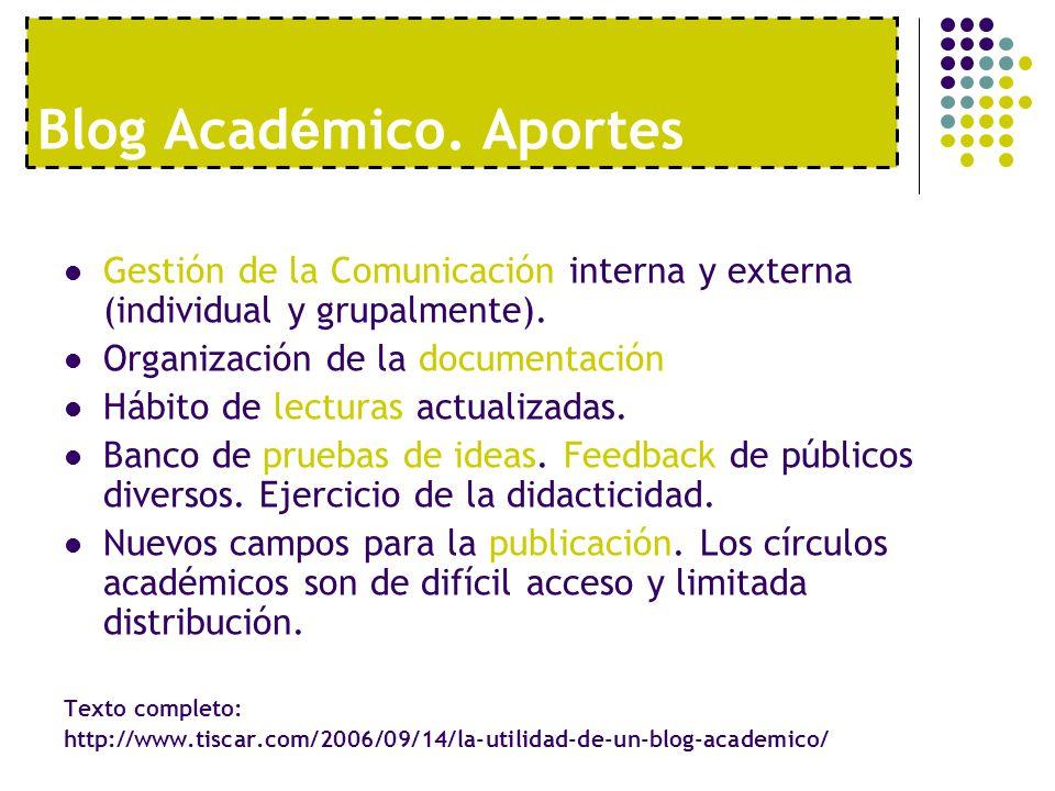 Blog Acad é mico. Aportes Gestión de la Comunicación interna y externa (individual y grupalmente). Organización de la documentación Hábito de lecturas