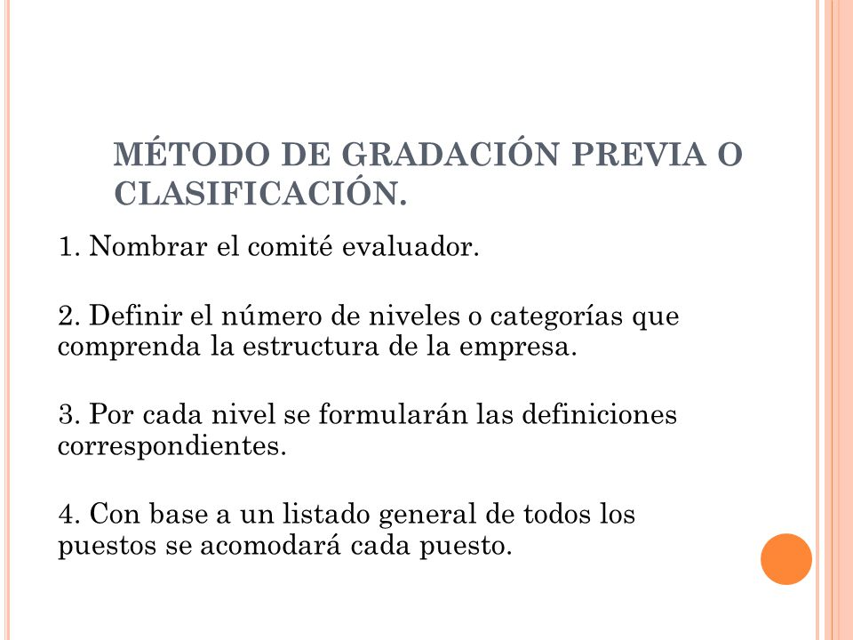 MÉTODO DE GRADACIÓN PREVIA O CLASIFICACIÓN. 1. Nombrar el comité evaluador. 2. Definir el número de niveles o categorías que comprenda la estructura d