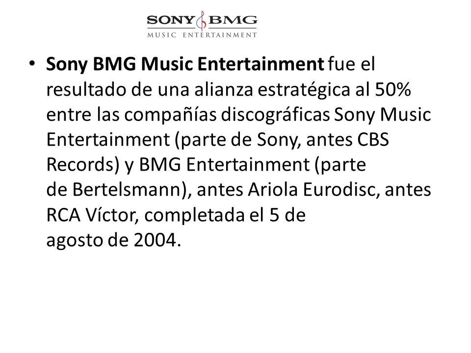 Sony BMG Music Entertainment fue el resultado de una alianza estratégica al 50% entre las compañías discográficas Sony Music Entertainment (parte de Sony, antes CBS Records) y BMG Entertainment (parte de Bertelsmann), antes Ariola Eurodisc, antes RCA Víctor, completada el 5 de agosto de 2004.