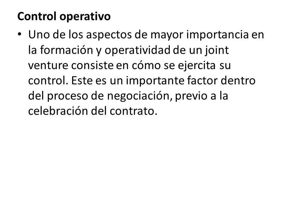 Control operativo Uno de los aspectos de mayor importancia en la formación y operatividad de un joint venture consiste en cómo se ejercita su control.