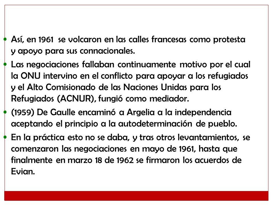 Así, en 1961 se volcaron en las calles francesas como protesta y apoyo para sus connacionales. Las negociaciones fallaban continuamente motivo por el