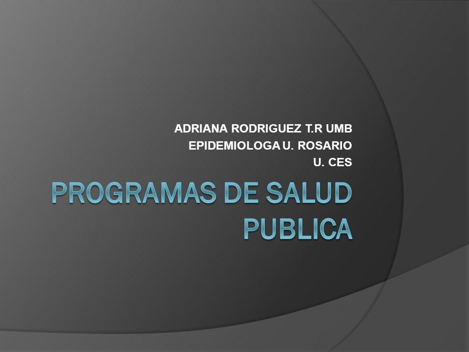 ADRIANA RODRIGUEZ T.R UMB EPIDEMIOLOGA U. ROSARIO U. CES