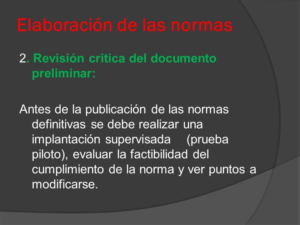 Elaboración de las normas 2. Revisión critica del documento preliminar: Antes de la publicación de las normas definitivas se debe realizar una implant