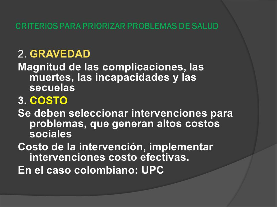CRITERIOS PARA PRIORIZAR PROBLEMAS DE SALUD 4.