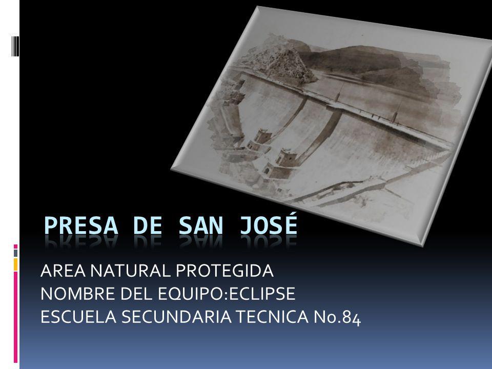AREA NATURAL PROTEGIDA NOMBRE DEL EQUIPO:ECLIPSE ESCUELA SECUNDARIA TECNICA No.84
