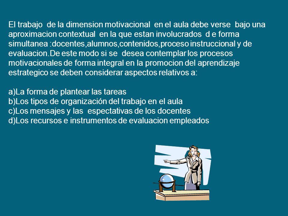 El trabajo de la dimension motivacional en el aula debe verse bajo una aproximacion contextual en la que estan involucrados d e forma simultanea :doce