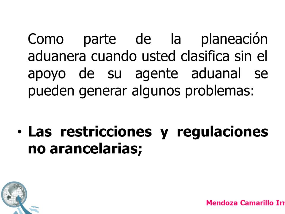 Las cuotas compensatorias aplicables (de acuerdo al país de origen y/o proveedores específicos afectados57); La existencia de obligaciones de padrón general y/o padrones sectoriales; y Otras obligaciones y derechos.
