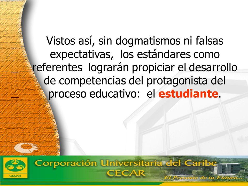 www.ceat.cl Vistos así, sin dogmatismos ni falsas expectativas, los estándares como referentes lograrán propiciar el desarrollo de competencias del pr