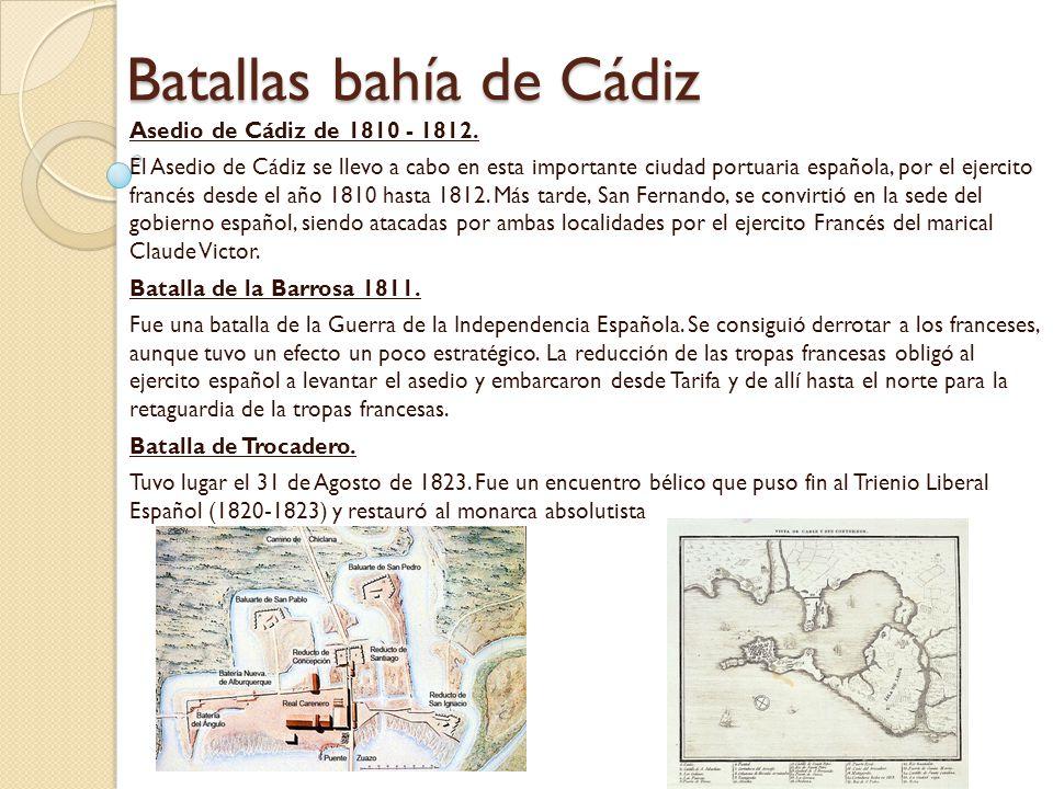 Batallas bahía de Cádiz Asedio de Cádiz de 1810 - 1812.