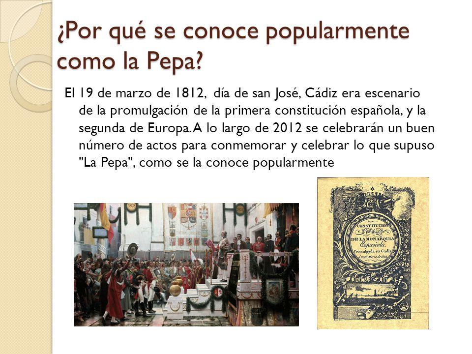¿Por qué se conoce popularmente como la Pepa.