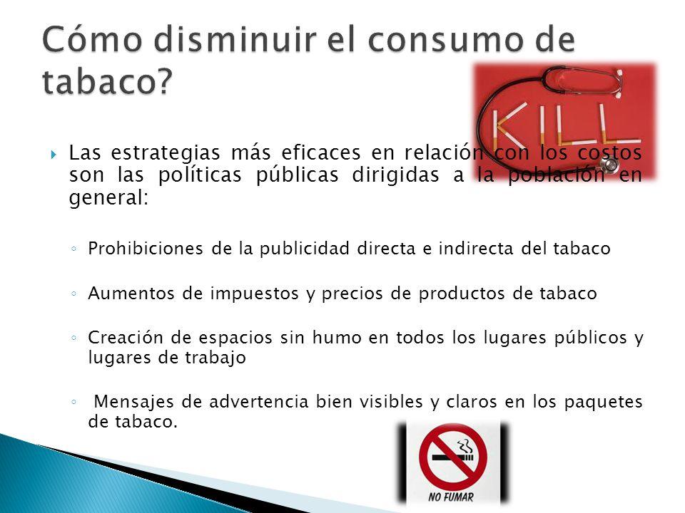 Las estrategias más eficaces en relación con los costos son las políticas públicas dirigidas a la población en general: Prohibiciones de la publicidad