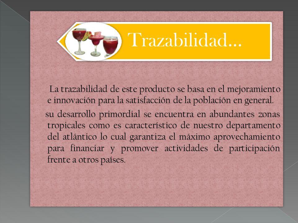 La trazabilidad de este producto se basa en el mejoramiento e innovación para la satisfacción de la población en general.